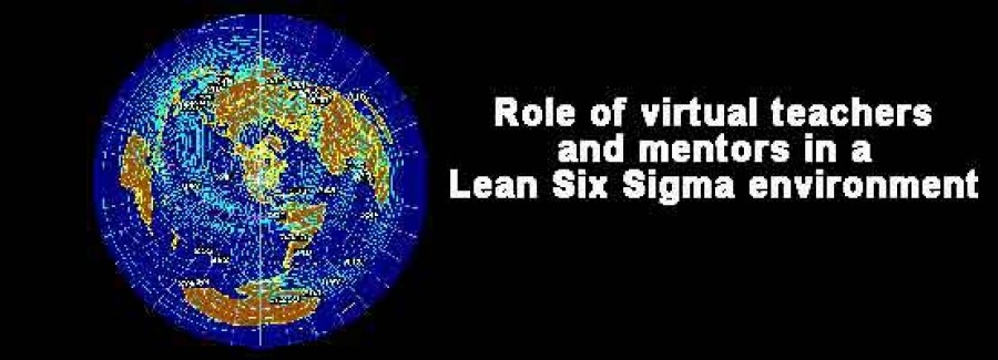 Role of virtual teachers and mentors in a Lean Six Sigma environment